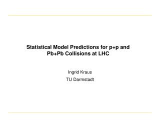 Statistical Model Predictions for p+p and Pb+Pb Collisions at LHC