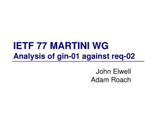 IETF 77 MARTINI WG Analysis of gin-01 against req-02
