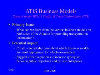 ATIS Business Models Subtask under WG1.1 Traffic & Travel Information (TTI)