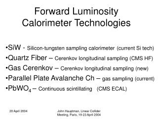 Forward Luminosity Calorimeter Technologies