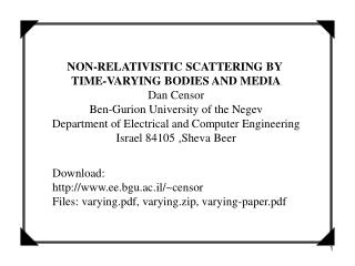 NON-RELATIVISTIC SCATTERING BY  TIME-VARYING BODIES AND MEDIA Dan Censor Ben-Gurion University of the Negev Department o