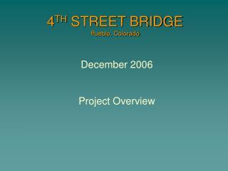 4 TH  STREET BRIDGE Pueblo, Colorado
