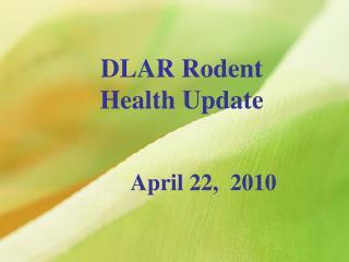 DLAR Rodent Health Update