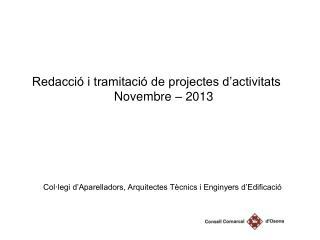 Redacció i tramitació de projectes d'activitats Novembre – 2013