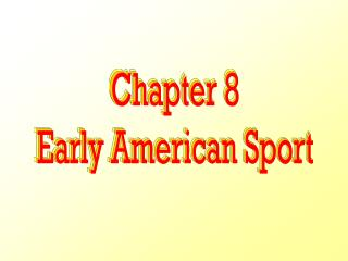 Chapter 8Early American Sport