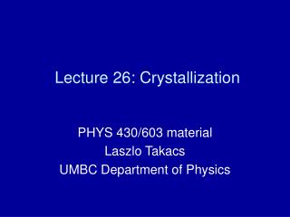 Lecture 26: Crystallization