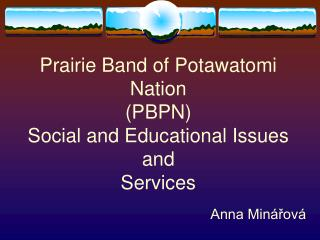 Prairie Band of Potawatomi Nation (PBPN) Social and Educational Issues and  Services