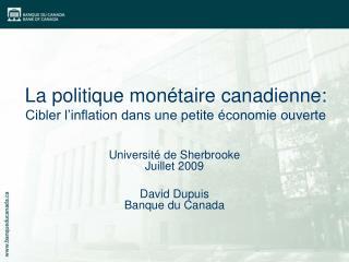 La politique mon�taire canadienne:  Cibler l�inflation dans une petite �conomie ouverte