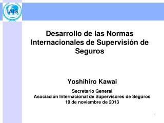 Desarrollo de las Normas Internacionales de Supervisión de Seguros