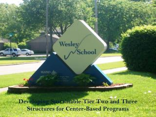 Developing Sustainable Tier Two and Three Structures for Center-Based Programs