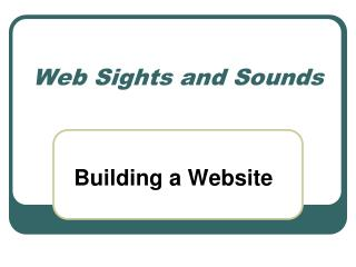 Web Sights and Sounds