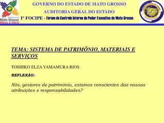 TEMA: SISTEMA DE PATRIMÔNIO, MATERIAIS E SERVIÇOS TOSHIKO ELZA YAMAMURA RIOS REFLEXÃO: