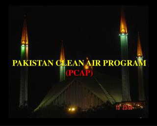 PAKISTAN CLEAN AIR PROGRAM (PCAP)