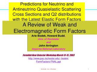 Arie Bodek, Howard Budd ,  Univ. of Rochester and John Arrington Argonne National Laboratory