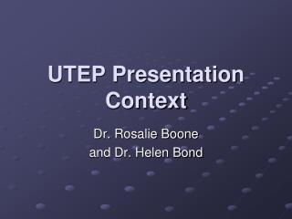 UTEP Presentation Context