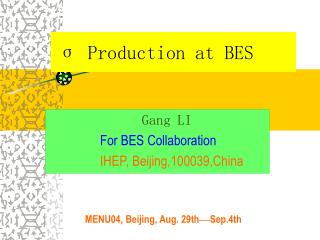 σ Production at BES