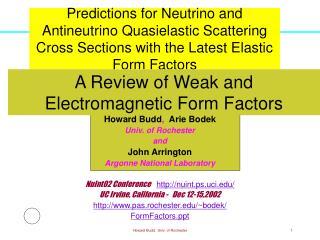 Howard Budd ,   Arie Bodek Univ. of Rochester and John Arrington Argonne National Laboratory