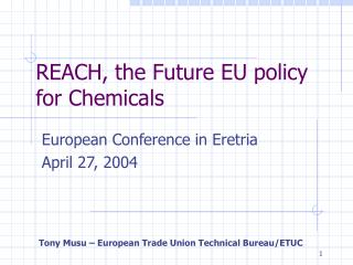 REACH, the Future EU policy for Chemicals