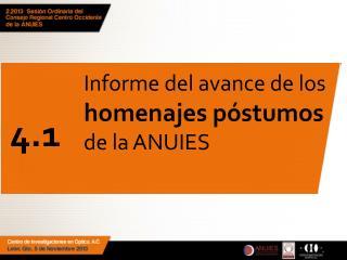 Informe del avance de los  homenajes póstumos  de la ANUIES
