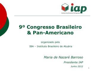 9º Congresso Brasileiro & Pan-Americano organizado pelo  IBA – Instituto Brasileiro de Atuária