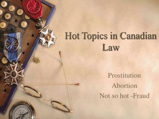 Hot Topics in Canadian Law