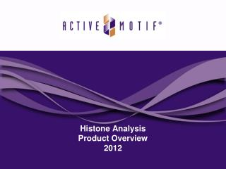 Histone Analysis Product Overview 2012