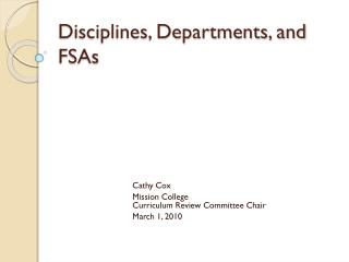 Disciplines, Departments, and FSAs