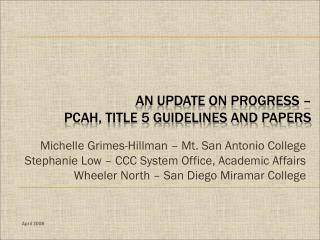 An Update on Progress –  PCAH, Title 5 Guidelines and papers