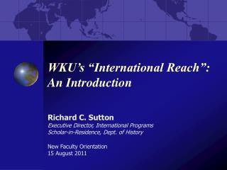 """WKU's """"International Reach"""": An Introduction"""