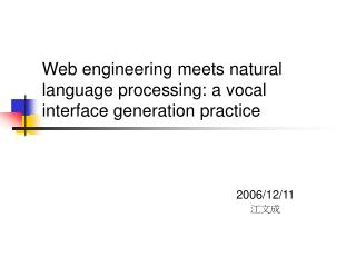 Web engineering meets natural language processing: a vocal interface generation practice
