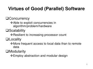 Virtues of Good (Parallel) Software