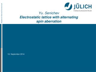 Yu. Senichev Electrostatic lattice with alternating spin aberration