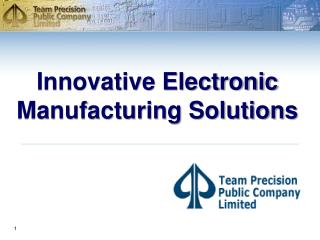 Innovative Electronic Manufacturing Solutions