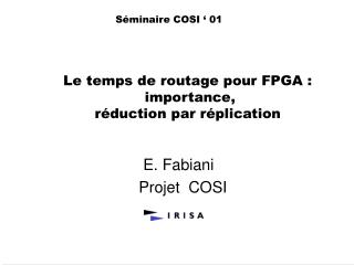 Le temps de routage pour FPGA :  importance,  r duction par r plication