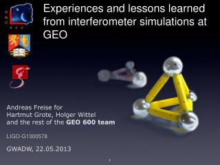 Experiences and lessons learned from interferometer simulations at GEO