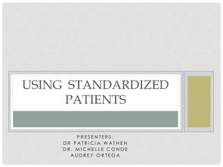 Using  Standardized Patients