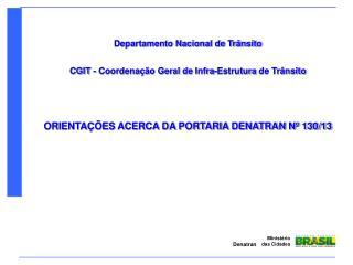 Departamento Nacional de Trânsito CGIT - Coordenação Geral de  Infra-Estrutura  de Trânsito