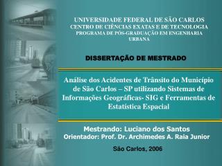 UNIVERSIDADE FEDERAL DE S�O CARLOS CENTRO DE CI�NCIAS EXATAS E DE TECNOLOGIA