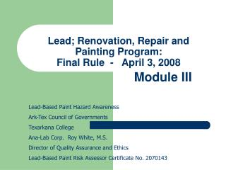 Lead; Renovation, Repair and Painting Program:   Final Rule  -   April 3, 2008