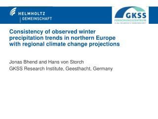 Jonas Bhend and Hans von Storch GKSS Research Institute, Geesthacht, Germany