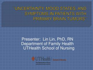 """Uncertainty, Mood States, and symptoms in patients with primary brain tumors"""