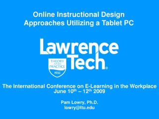 The International Conference on E-Learning in the Workplace June 10 th  – 12 th  2009