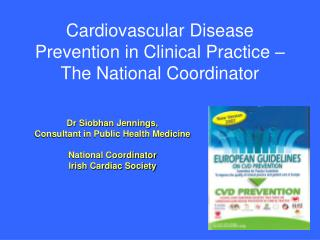 Cardiovascular Disease Prevention in Clinical Practice – The National Coordinator