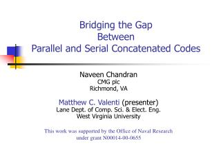 Bridging the Gap  Between Parallel and Serial Concatenated Codes