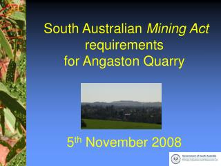 South Australian  Mining Act  requirements for Angaston Quarry 5 th  November 2008