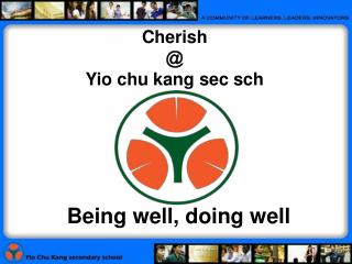 Cherish  @ Yio chu kang sec sch