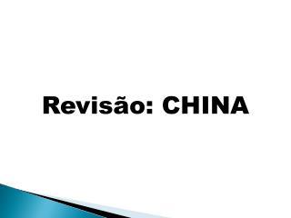 Revisão: CHINA
