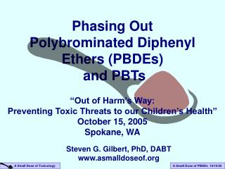Phasing Out Polybrominated Diphenyl Ethers (PBDEs)  and PBTs
