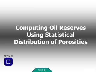 Computing Oil Reserves Using Statistical Distribution of Porosities