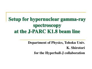 Setup for hypernuclear gamma-ray spectroscopy  at the J-PARC K1.8 beam line